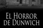 El Horror de Dunwich de Howard Phillips Lovecraft