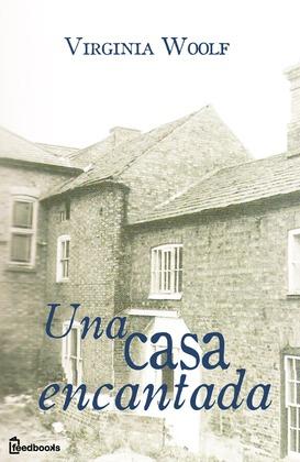 Una casa encantada de Virginia Woolf
