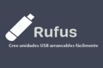 Rufus v3.10.1647 Multilenguaje (Español), Crear unidades USB arrancables fácilmente