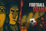 Football Drama (2019) PC Full Español