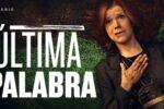 La última palabra Temporada 1 Completa HD 720p Latino Dual