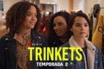 Trinkets Temporada 2 Completa HD 720p Latino Dual
