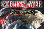 Goblin Slayer: Goblin's Crown (2020) HD 1080p & 720p V.O.S.E