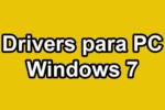 Drivers Para Windows 7, Controladores para tu Windows 7 PC