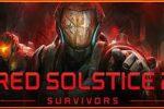 Red Solstice 2: Survivors (2021) PC Full Español