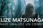 Elize Matsunaga: Érase una vez un crimen Miniserie Completa (2021) HD 720p Latino 5.1 Dual